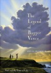 The Legend of Bagger Vance: A Novel of Golf & the Game of Life - Steven Pressfield
