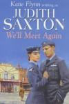We'll Meet Again - Judith Saxton