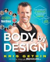 Body By Design: The Complete 12-Week Plan to Transform Your Body Forever - Kris Gethin, Jamie Eason