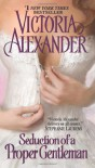 Seduction of a Proper Gentleman - Victoria Alexander