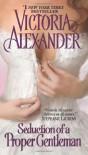 Seduction of a Proper Gentleman - Victoria Alexander