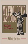 Mythology's Last Gods - William  Harwood