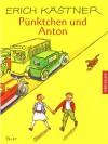 Pünktchen und Anton: ein Roman für Kinder - Erich Kästner