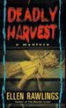 Deadly Harvest - Ellen Rawlings