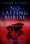No Lasting Burial (The Zombie Bible) (Kindle Serial) - Stant Litore