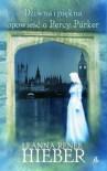 Dziwna i piękna opowieść o Percy Parker - Leanna Renee Hieber