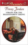 Virgin for the Billionaire's Taking - Penny Jordan