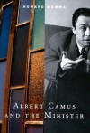 Albert Camus & the Minister - Howard E. Mumma