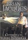 Castaways of the Flying Dutchman  - Brian Jacques, Ian Schoenherr