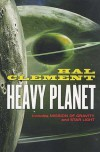 Heavy Planet: The Classic Mesklin Stories - Hal Clement