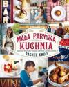 Mała paryska kuchnia - Rachel Khoo
