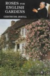 Roses for English Gardens - Gertrude Jekyll