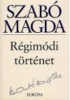Régimódi történet - Magda Szabó