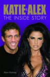 Katie & Alex: The Inside Story - Alison Maloney