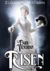 RISEN (Dark Victorian, Vol. 1) - Elizabeth Watasin