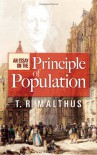 An Essay on the Principle of Population - T. R. Malthus