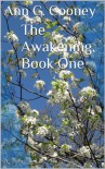 The Awakening, Book One (The White Witch Series) - Ann C. Cooney, editorial assist,  M. B. Kaminski