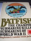 "Batfish: The Champion ""Submarine-Killer"" Submarine of World War II - Hughston E. Lowder;Jack Scott"