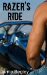 Razer's Ride (The Last Riders, #1) - Jamie Begley