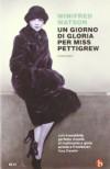 Un giorno di gloria per Miss Pettigrew - Winifred Watson, Isabella Zani