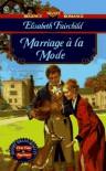 Marriage a la Mode - Elisabeth Fairchild