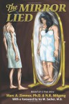 The Mirror Lied: One Woman's 25-Year Struggle with Bulimia, Anorexia, Diet Pill Addiction, Laxative Abuse and Cutting. - Marc A. Zimmer, N.R. Mitgang, Ira M. Sacker