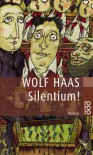 Silentium! - Wolf Haas