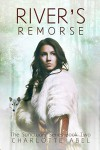River's Remorse: New Adult Shifter Romance: Book Two (The Sanctuary Series 2) - Charlotte Abel