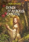 Donde los árboles cantan (Best Seller) - Laura Gallego García