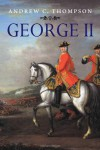 George II: King and Elector - Andrew C. Thompson