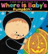Where Is Baby's Pumpkin? (Karen Katz Lift-the-Flap Books) - Karen Katz