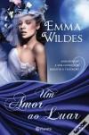 Um Amor ao Luar - Emma Wildes