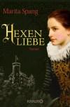 Hexenliebe: Roman - Marita Spang