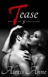 Tease: Volume 5 - Alexis Anne