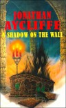A Shadow on the Wall - Jonathan Aycliffe