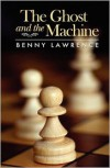 The Ghost and the Machine - Benny Lawrence