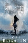 The Mind Readers (The Mind Readers Series) (Volume 1) - Lori Brighton