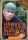 Hawke's Special Forces Survival Handbook: The Portable Guide to Getting Out Alive - Mykel Hawke