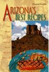 Arizona's Best: Chef's Recipes from Arizona's Favorite Resorts and Restaurants - Marjorie Scaffifi, Marjorie Scaffidi, Marjorie Scaffifi
