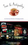 Tea and Antipathy: An American Family in Swinging London - Anita Miller