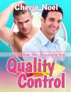 Quality Control - Cherie  Noel