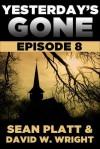 Yesterday's Gone: Episode 8 - Sean Platt, David  W. Wright