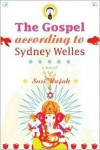 Gospel According to Sydney Welles: A Novel of Life, Love and L. A. -