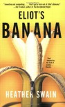 Eliot's Banana - Heather Swain