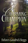 Charming Champion - Delores Goodrick Beggs