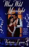 What Wild Moonlight - Victoria Lynne