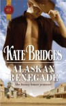 Alaskan Renegade - Kate Bridges