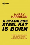 A Stainless Steel Rat is Born  - Harry Harrison