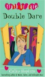 Double Dare (Truth or Dare) - Cathy Hopkins