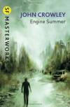 Engine Summer (S.F. MASTERWORKS) - John Crowley